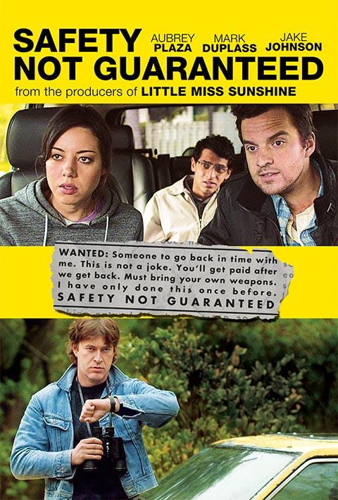 SAFETY NOT GUARANTEED (2012)