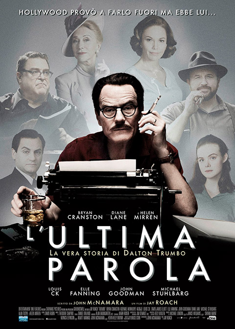 L'ULTIMA PAROLA – LA VERA STORIA DI DALTON TRUMBO (2015)