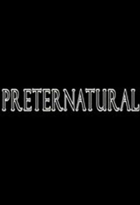 PRETERNATURAL (2016)