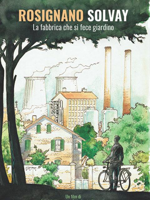 ROSIGNANO SOLVAY – LA FABBRICA CHE SI FECE GIARDINO (2017)